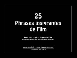 25 phrases inspirantes de film